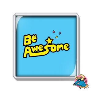 Be Awesome Fridge Magnet